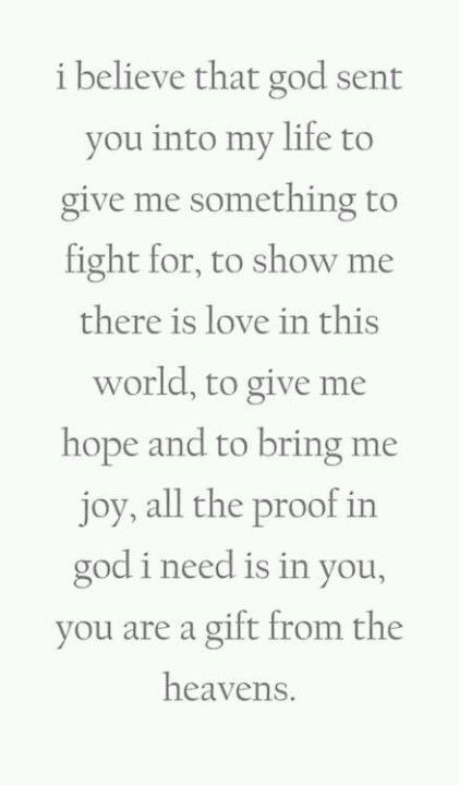 All the proof in God I need is in you, you are a gift from the heavens
