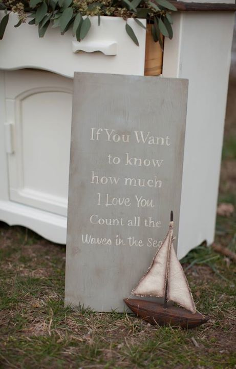 How sweet is this nautical-style #love quote sign?! 'If you want to know how much I love you, count all the waves in the sea.' http://blog.myweddingreceptionideas.com/2014/09/vintage-cape-cod-styled-wedding.html