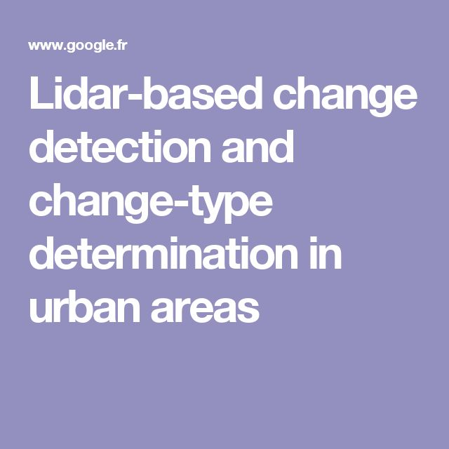 Lidar-based change detection and change-type determination in urban areas