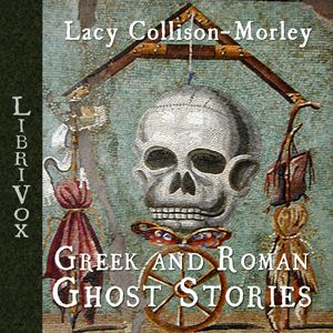 Here is today's free book online: Greek and Roman Ghost Stories by Lacy Collison-Morley. There's also an audiobook version of this one!