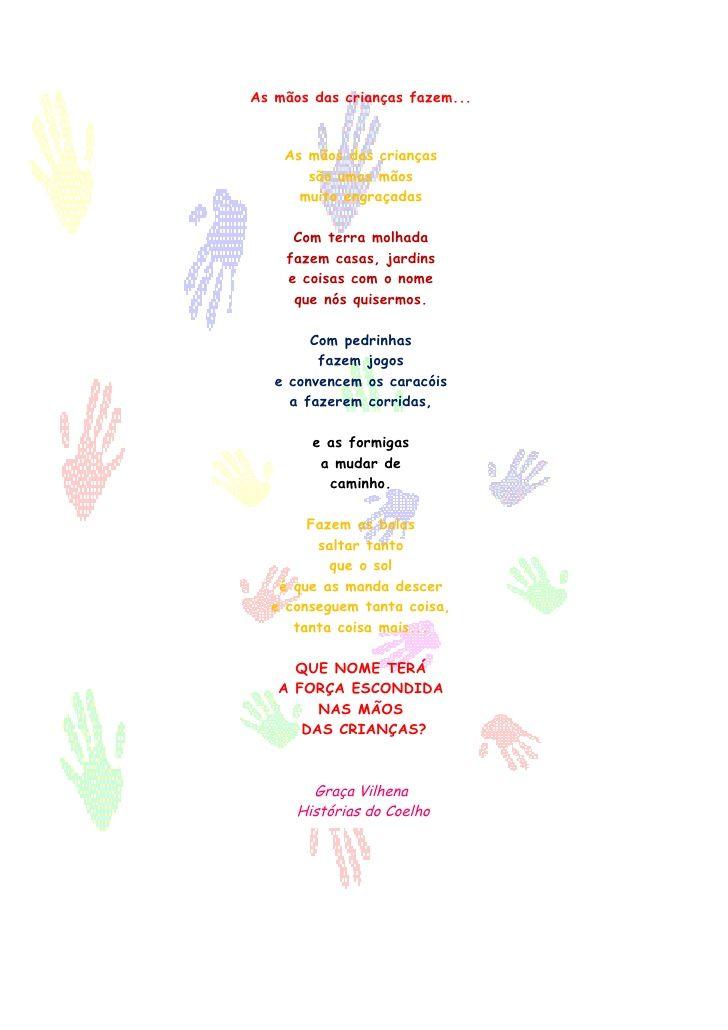 As mãos das crianças fazem...       As mãos das crianças        são umas mãos       muito engraçadas       Com terra molha...