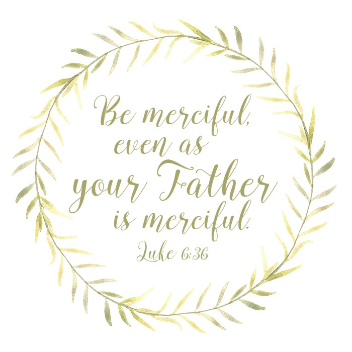 Be Merciful Even As Your Father is Merciful