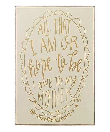 Another great find on #zulily! 'Owe to My Mother' Wall Sign #zulilyfinds: