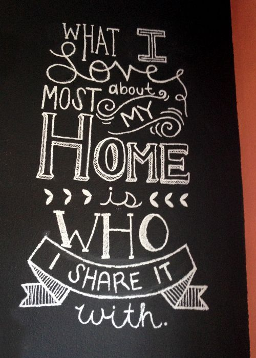 Mudroom Chalk Art Decor #chalkboard #handlettering #design - What I love most about my home is who I share it with