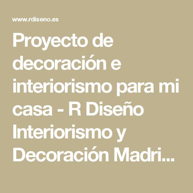amazing proyecto de decoracin e para mi casa r diseo y decoracin madrid with tiendas casa madrid decoracion