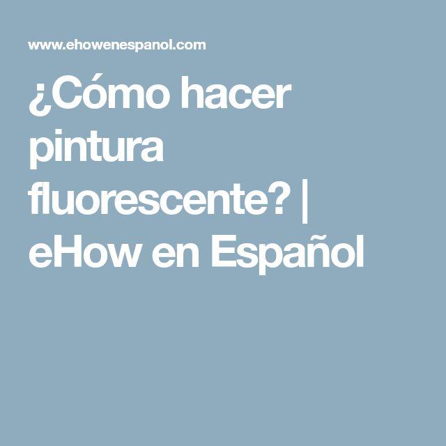 ¿Cómo hacer pintura fluorescente? | eHow en Español