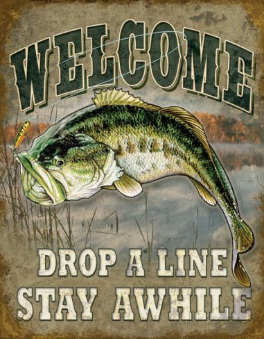fishing quotes | Welcome Bass Fishing Tin Sign at AllPosters.com