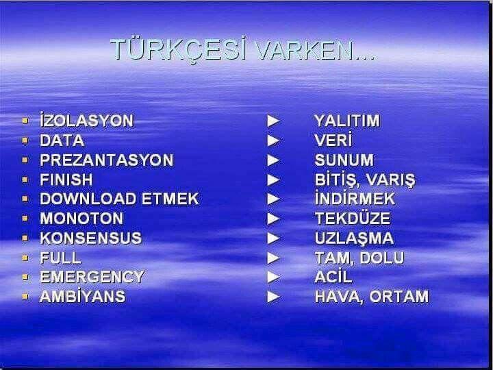 Türkçesi varken....