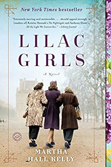 Lilac Girls by Martha Hall Kelly // I wish I'd known this was about a real person when I started reading it. It is a beautiful story of Polish political prisoners at Ravensbruck, killing camp during WWII--and the story of a woman who wants to help them.