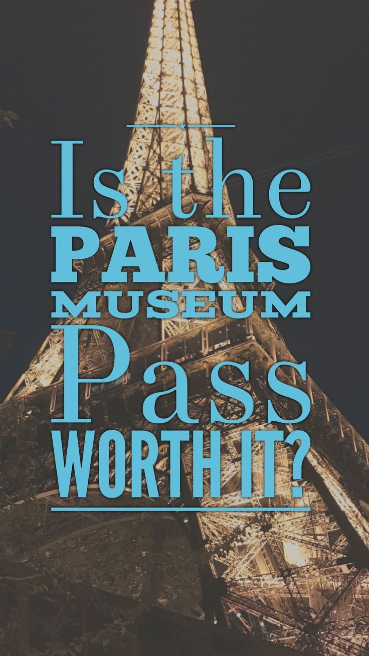 Is the Paris Museum Pass Worth it?
