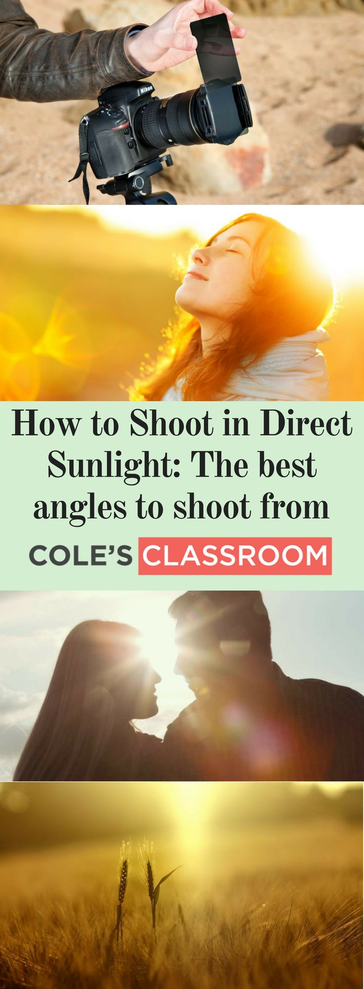PHOTOGRAPHY TIPS & TECHNIQUE: How to Shoot in Direct Sunlight: The best angles to shoot from. Find out more at: https://www.colesclassroom.com/how-to-shoot-in-direct-sunlight/