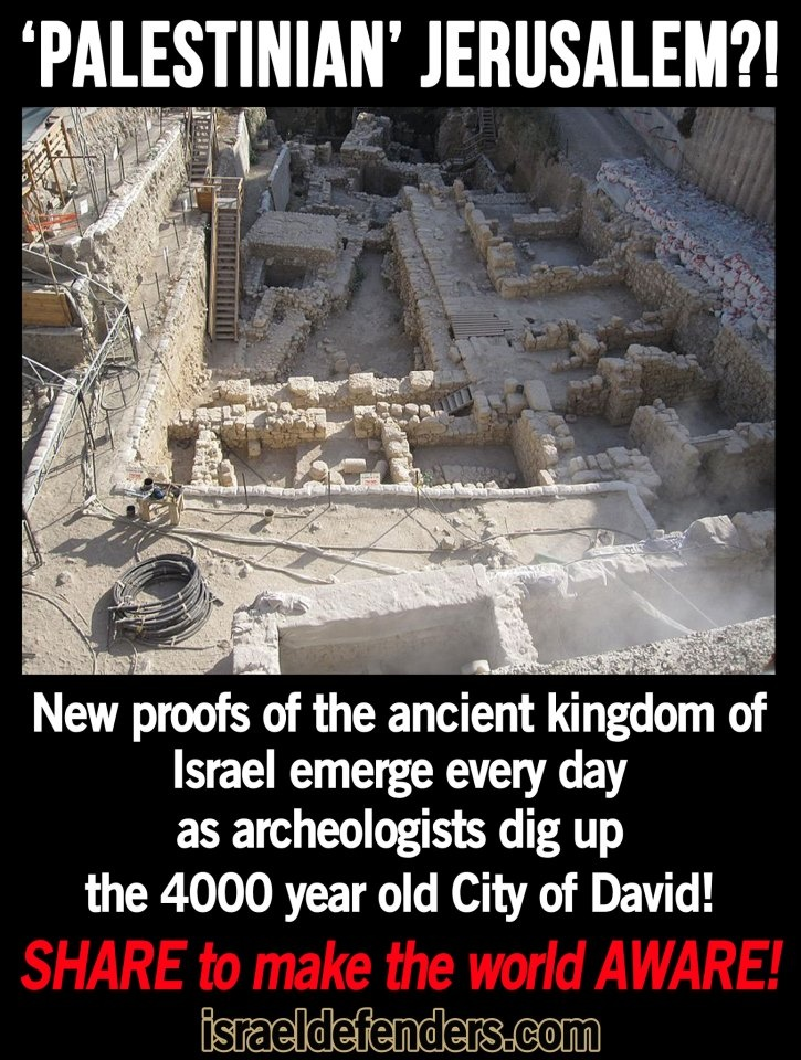 'PALESTINIAN' Jerusalem??! You must be kidding!! New proofs of the ancient Kingdom of Israel emerge every day as archeologistst dig up the 4000 yr old City of King David! SHARE to make the world AWARE!!