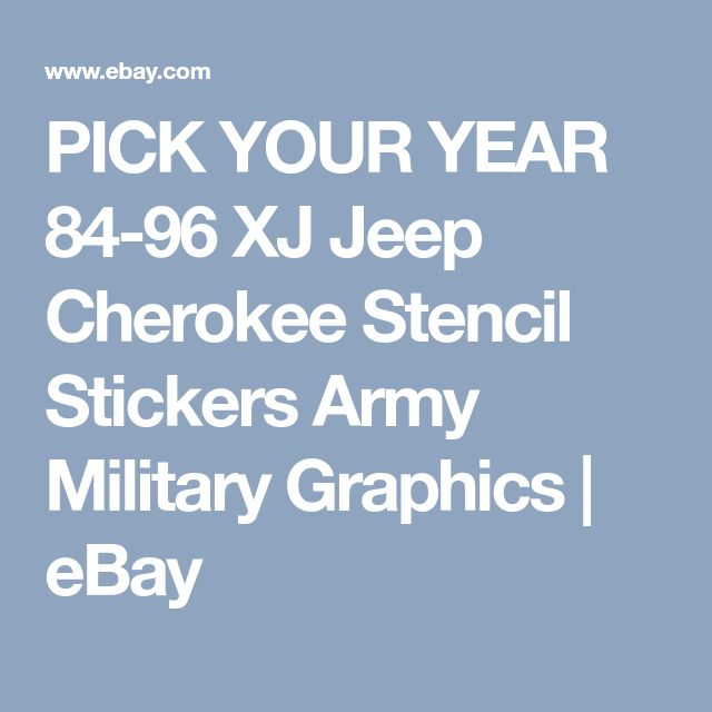 PICK YOUR YEAR 84-96 XJ Jeep Cherokee Stencil Stickers Army Military Graphics   eBay
