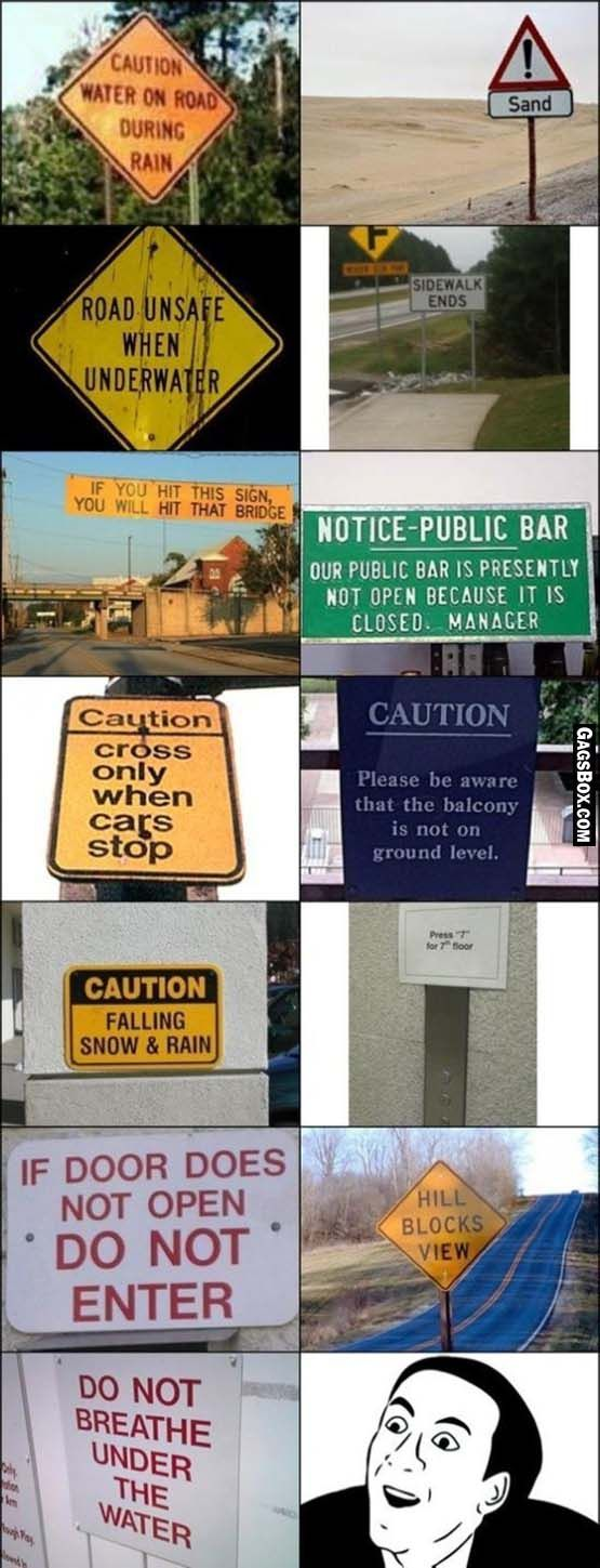 Useless signs, except the bridge one