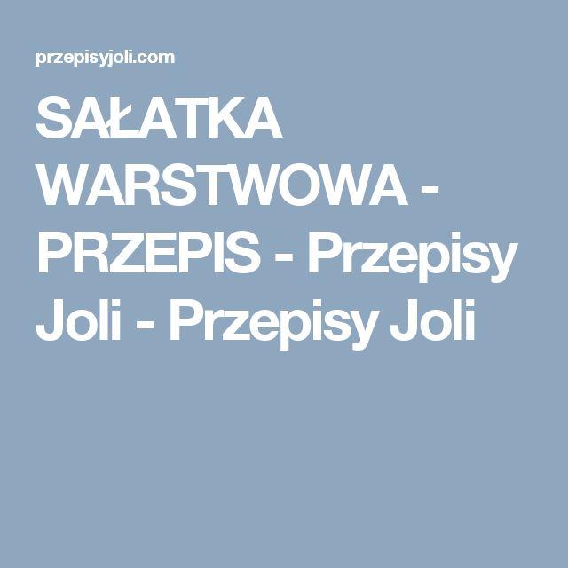 SAŁATKA WARSTWOWA - PRZEPIS - Przepisy Joli - Przepisy Joli