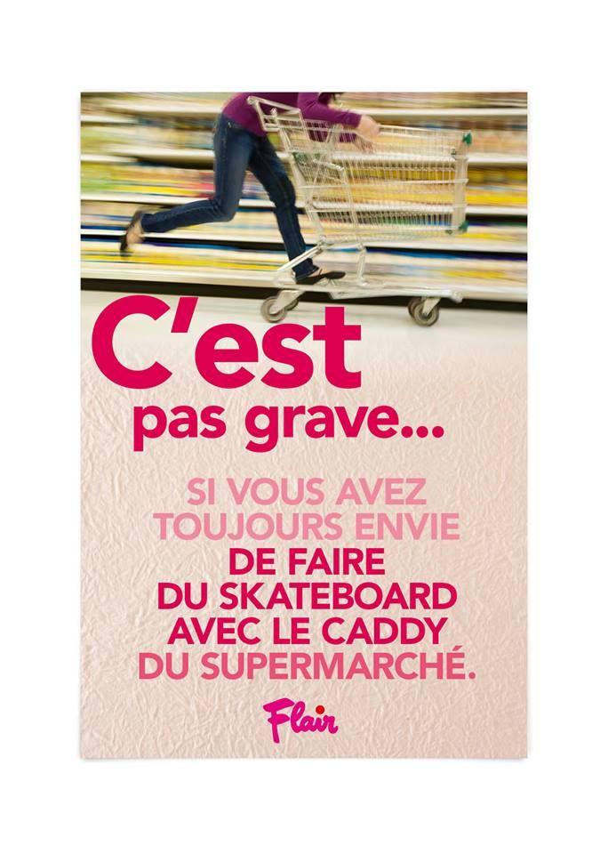C'est pas grave si vous avez toujours envie de faire du skateboard avec le caddy du supermarché.