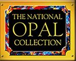 The National Opal Collection - Australia's Leading Opal Cutters, Wholesalers and Exporters -in SYDNEY