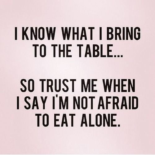I know what I bring to the table... and you cannot begin to imagine...