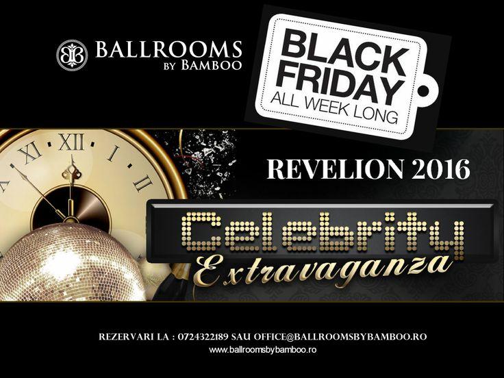 Black Friday All Week Long! Bucura-te de o reducere de 10% la Celebrity Extravaganza - Revelion 2016 pana pe 30 noiembrie 2015! Rezervari la : 0724322189 sau email office@ballroomsbybamboo.ro www.ballroomsbybamboo.ro/nye-2016/