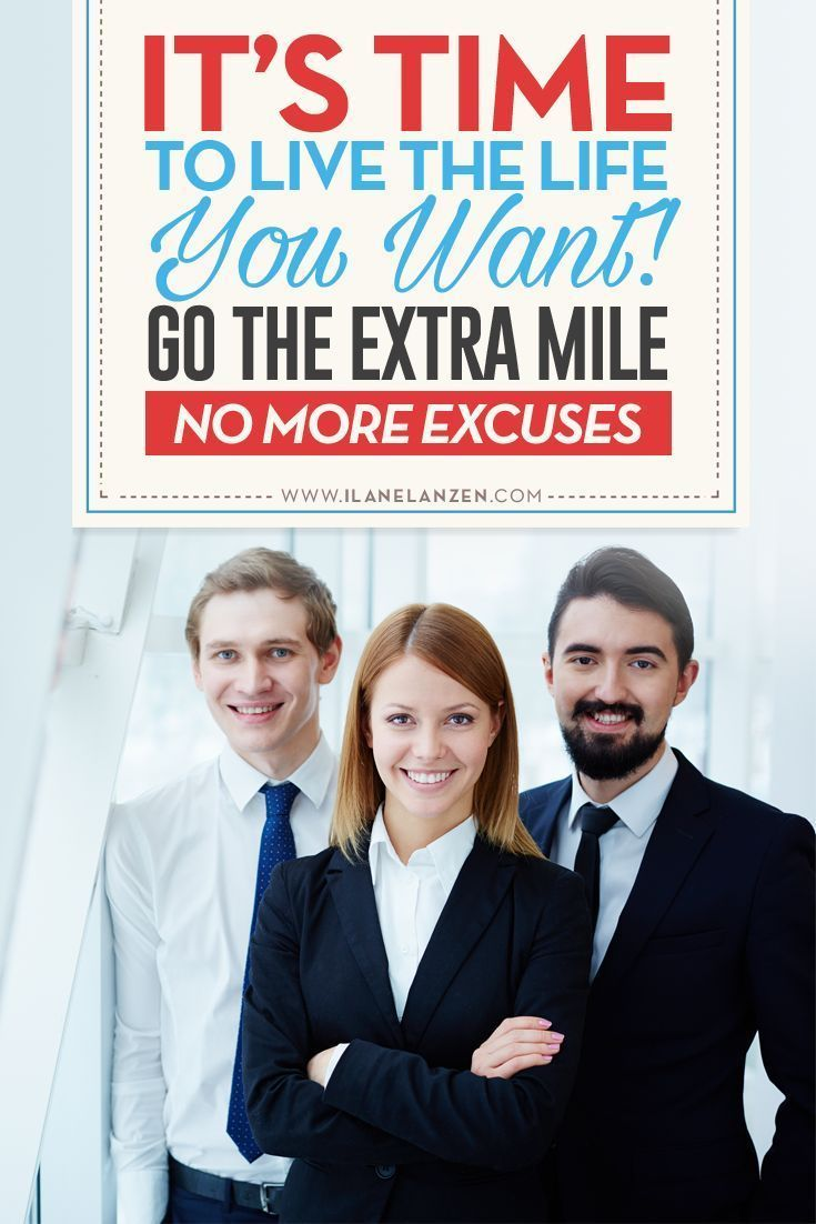 What does it mean to go the extra mile? It means to work hard, do what you need to do, and be consistent with your efforts | http://www.ilanelanzen.com/personaldevelopment/its-time-to-live-the-life-you-want-go-the-extra-mile-no-more-excuses/