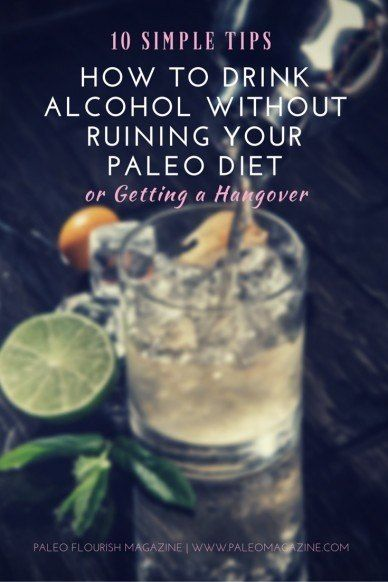 How to Drink Alcohol without Ruining Your Paleo Diet or Getting a Hangover – 10 Simple Tips