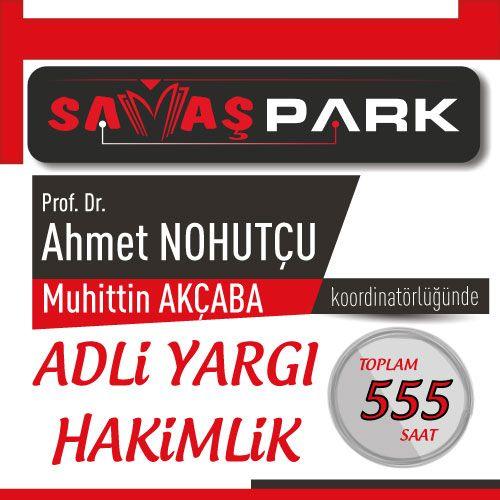 Prof. Dr. Ahmet NOHUTÇU ve Muhittin AKÇABA Koordinatörlüğünde Adli Hakimlik Programları