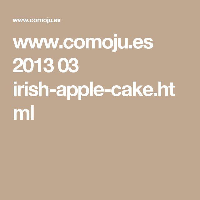 www.comoju.es 2013 03 irish-apple-cake.html