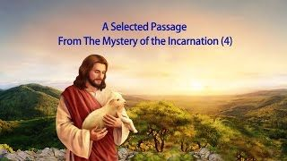 """The Recital of Almighty God's Word """"The Mystery of the Incarnation (4)"""" (Selected Passage) 