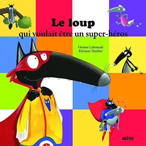 LOUP QUI VOULAIT ÊTRE UN SUPER-HÉROS (LE) by ORIANNE LALL... https://www.amazon.ca/dp/2733841025/ref=cm_sw_r_pi_dp_cKQJxbGEZ66H3