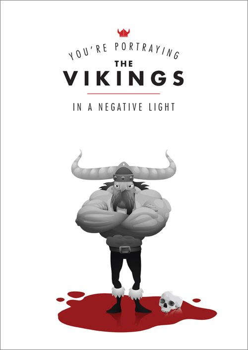 """Great/infamous client quotes graphic designers received: """"You're portraying Vikings in a negative light."""