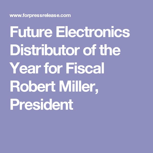 Future Electronics Distributor of the Year for Fiscal Robert Miller, President