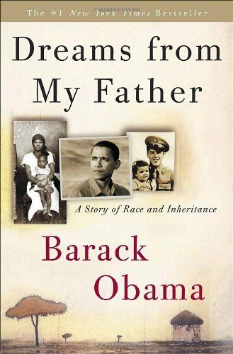 Dreams from My Father: A Story of Race and Inheritance by Barack Obama, http://www.amazon.com/dp/B000N2HCM4/ref=cm_sw_r_pi_dp_gAdYpb09H2NH9