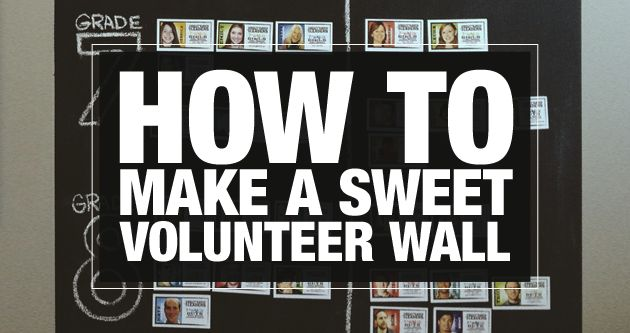 Love this site! This is a great : HOW TO | Make a Sweet Volunteer Wall