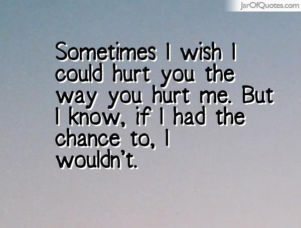 17 Best Hurt Me Quotes On Pinterest
