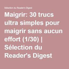Maigrir: 30 trucs ultra simples pour maigrir sans aucun effort (1/30) | Sélection du Reader's Digest
