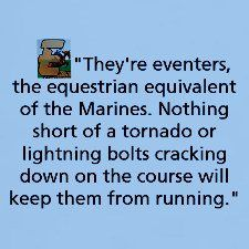 Eventing rules- once lightning did strike while i was riding, right our side of the arena. it was awesome.
