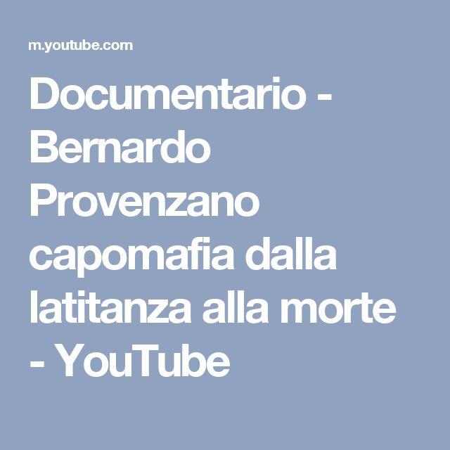 Documentario - Bernardo Provenzano capomafia dalla latitanza alla morte - YouTube