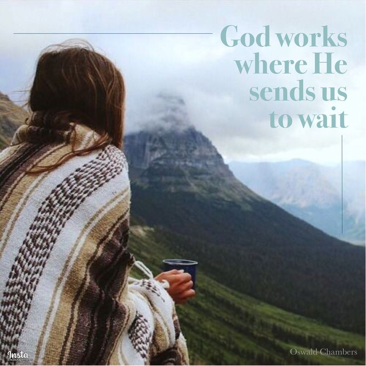 """""""God works where He sends us to wait."""" —Oswald Chambers  #InstaEncouragements #instagood #wisdomwords #photooftheday #instadaily #ThankfulThursday #ThursdayThoughts"""