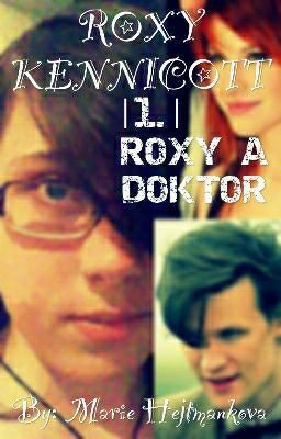 Roxy a Doktor