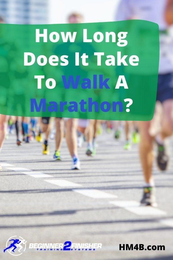 How Long Does It Take To Walk A Marathon Marathon Marathon Training Training Schedule