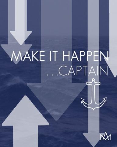 make it happen ... captain #quotes #motivation