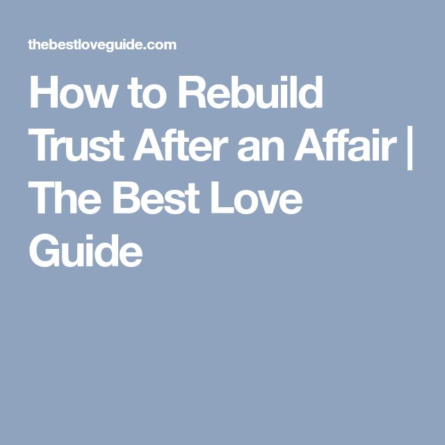 How to Rebuild Trust After an Affair | The Best Love Guide