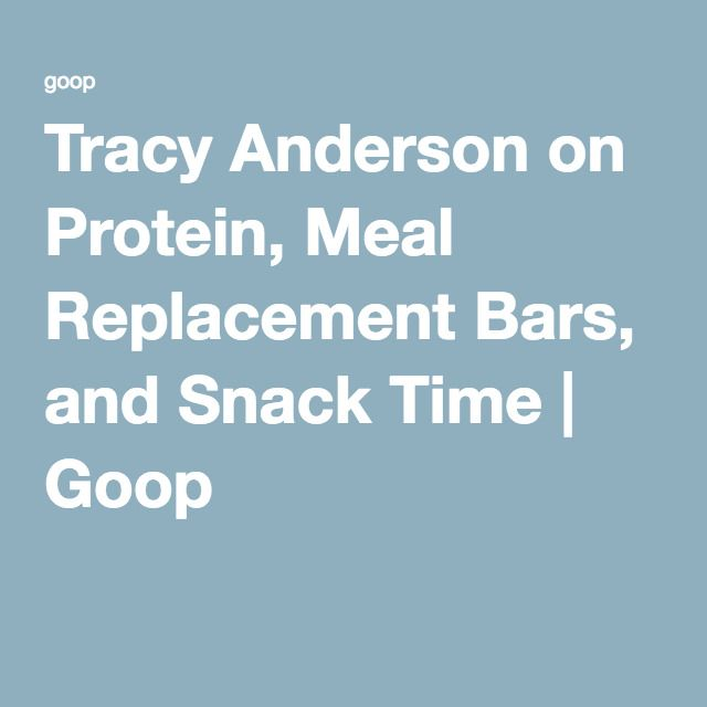 Tracy Anderson on Protein, Meal Replacement Bars, and Snack Time | Goop