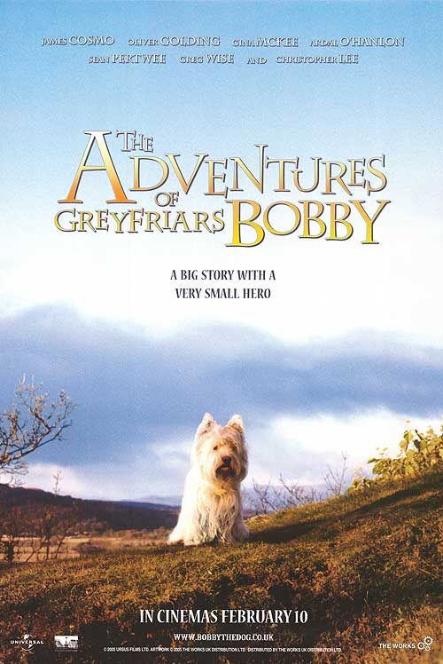 Greyfriars Bobby (2005) D: John Henderson. Sean Pertwee, Gina McKee, Christopher Lee. 8/2/08