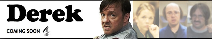 New show called 'Derek'.      Ricky Gervais... Obviously.