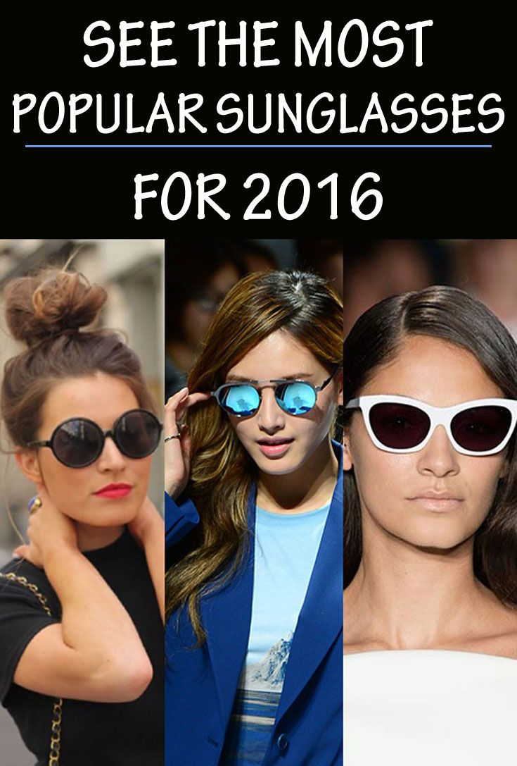 See The Most Popular Sunglasses For 2016