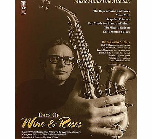 Music Minus One Days of Wine and Roses/Sensual Sax - The Bob Wilber All-Stars: Alto Sax Play-Along Book/CD Pack Performed by Hal McKusick, alto saxophone Accompaniment: The Bob Wilber All-Stars: Bob Wilber, soprano sax/clarinet Hal McCusick, alto sax Frank Wess, tenor sax/clarinet/ (Barcode EAN = 0884088163457) http://www.comparestoreprices.co.uk/rose-wine/music-minus-one-days-of-wine-and-roses-sensual-sax--the-bob-wilber-all-stars-alto-sax-play-along-book-cd-pack.asp