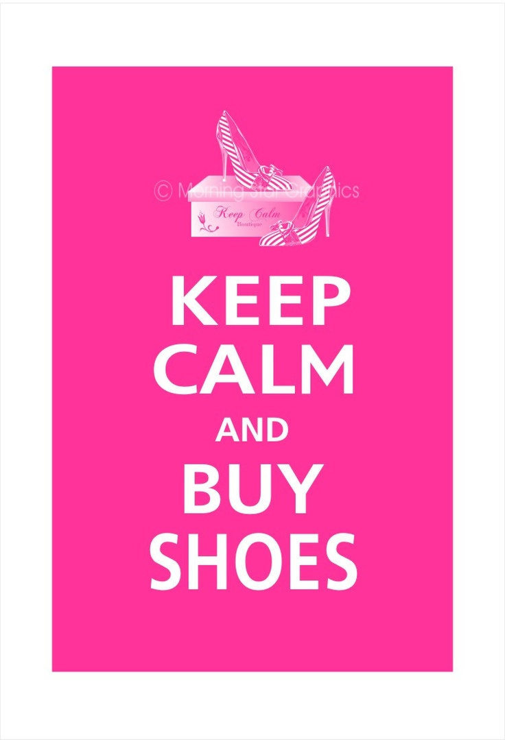 My life mottoBuy Shoes, Retail Therapy, Keep Calm Stuff, Picture-Black Posters, Keep Calm And Buy, Keepcalm, Life Mottos, Fashion Looks, Pink Shoes