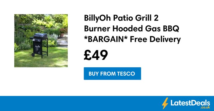 BillyOh Patio Grill 2 Burner Hooded Gas BBQ *BARGAIN* Free Delivery, £49 at Tesco
