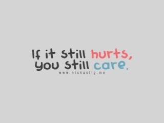 Still.  And even in moving on, I know it always will.  But its in me accepting that hurt that makes it ok.